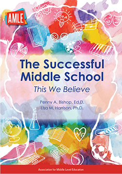The Successful Middle School: This We Believe