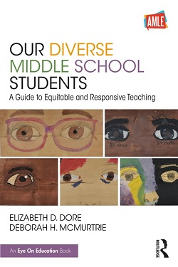 Our Diverse Middle School Students: A Guide to Equitable and Responsive Teaching